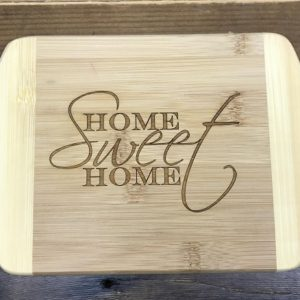 Home Sweet Home cutting board